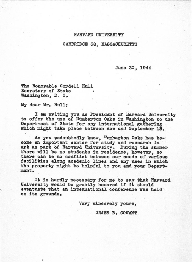 Letter from James B. Conant, president of Harvard University, to Cordell Hull, Secretary of State, offering the premises of Dumbarton Oaks for the conference, 30 June 1944