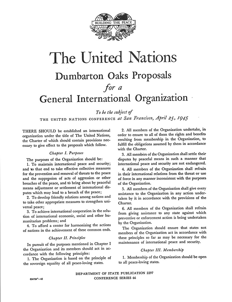 The United Nations. Dumbarton Oaks Proposals for a General International Organization