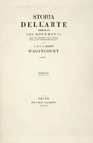 "The ""Winckelmann"" of Medieval Art: Jean-Baptiste Séroux d'Agincourt"