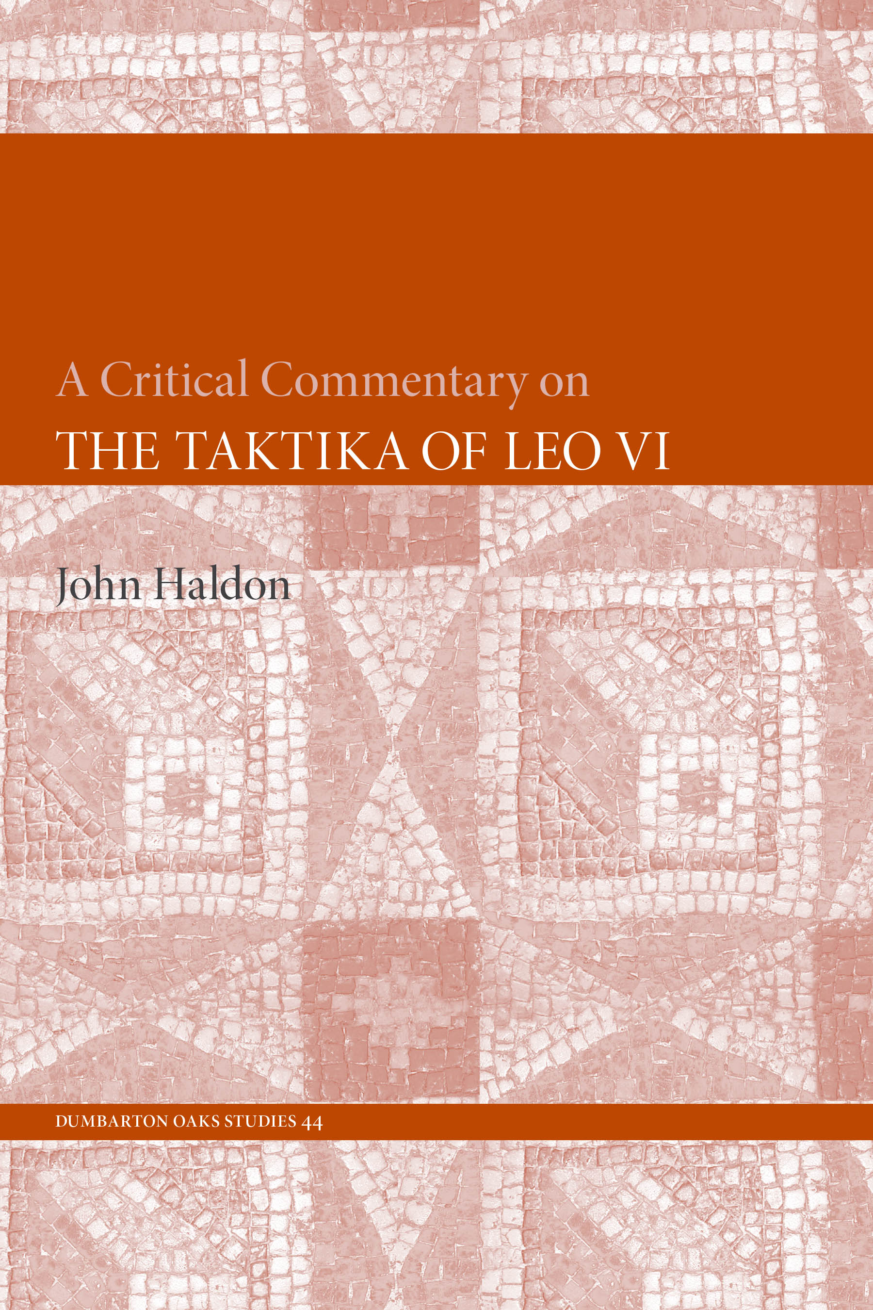 A Critical Commentary on The Taktika of Leo VI