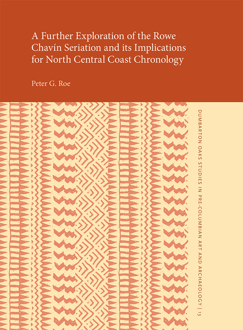 A Further Exploration of the Rowe Chavín Seriation and Its Implications for North Central Coast Chronology