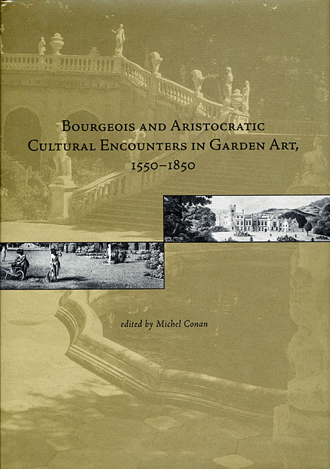 Bourgeois and Aristocratic Cultural Encounters in Garden Art, 1550–1850