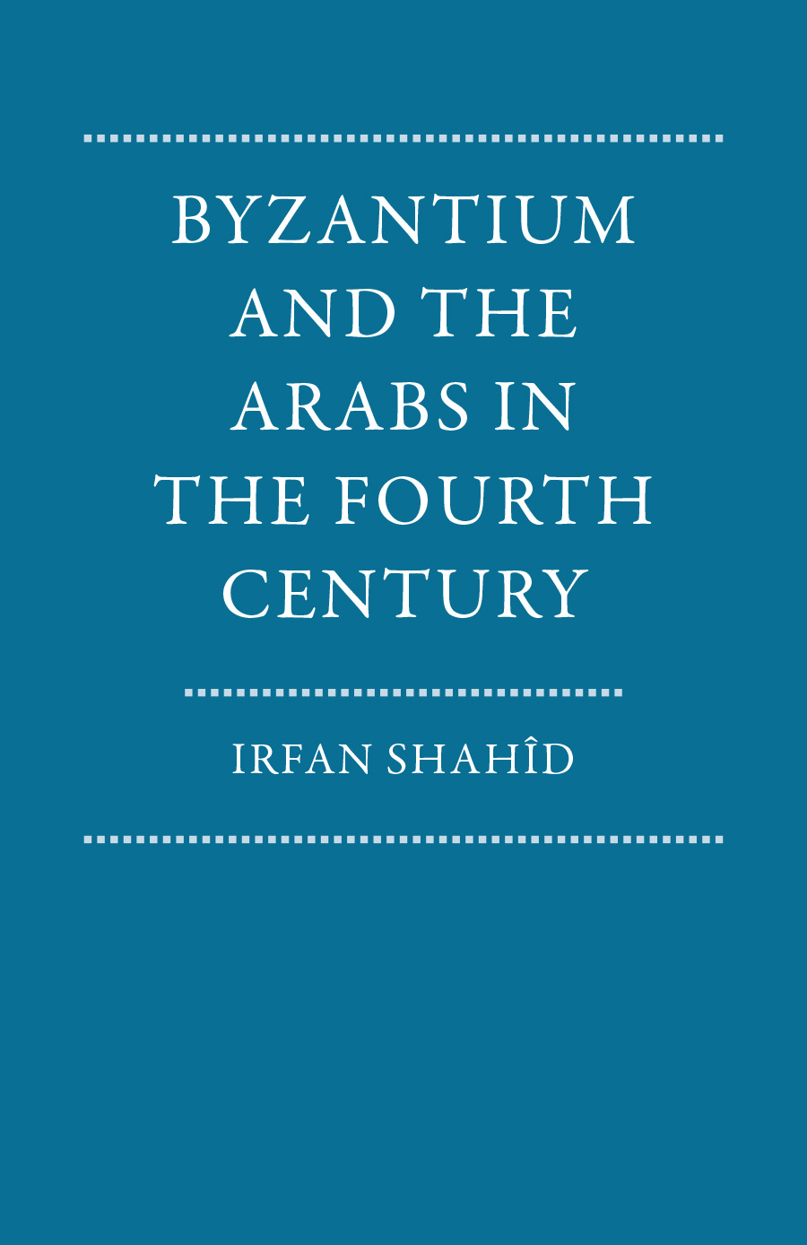 Byzantium and the Arabs in the Fourth Century