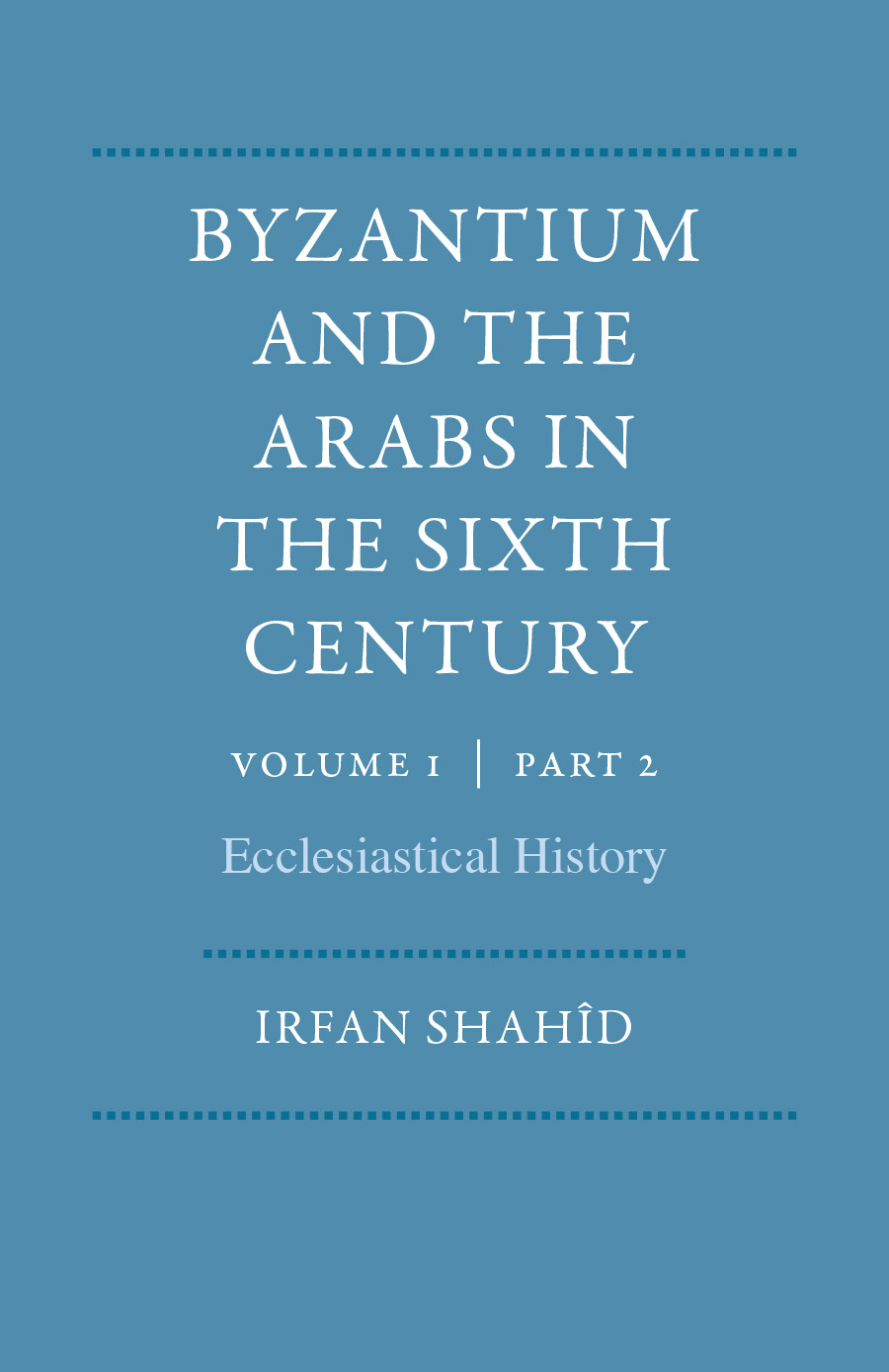 Byzantium and the Arabs in the Sixth Century