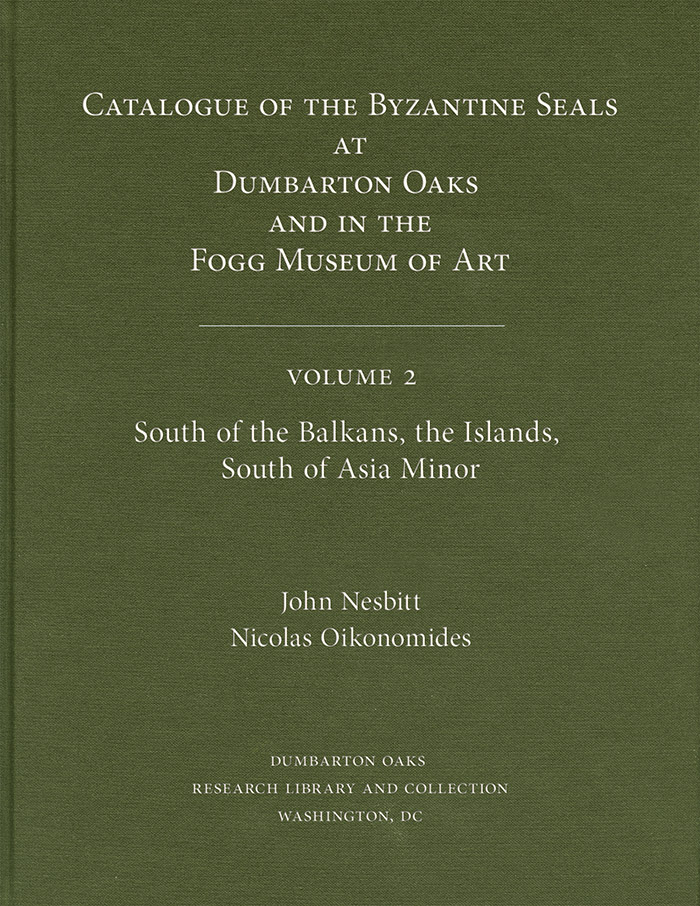 Catalogue of Byzantine Seals at Dumbarton Oaks and in the Fogg Museum of Art, Volume 2