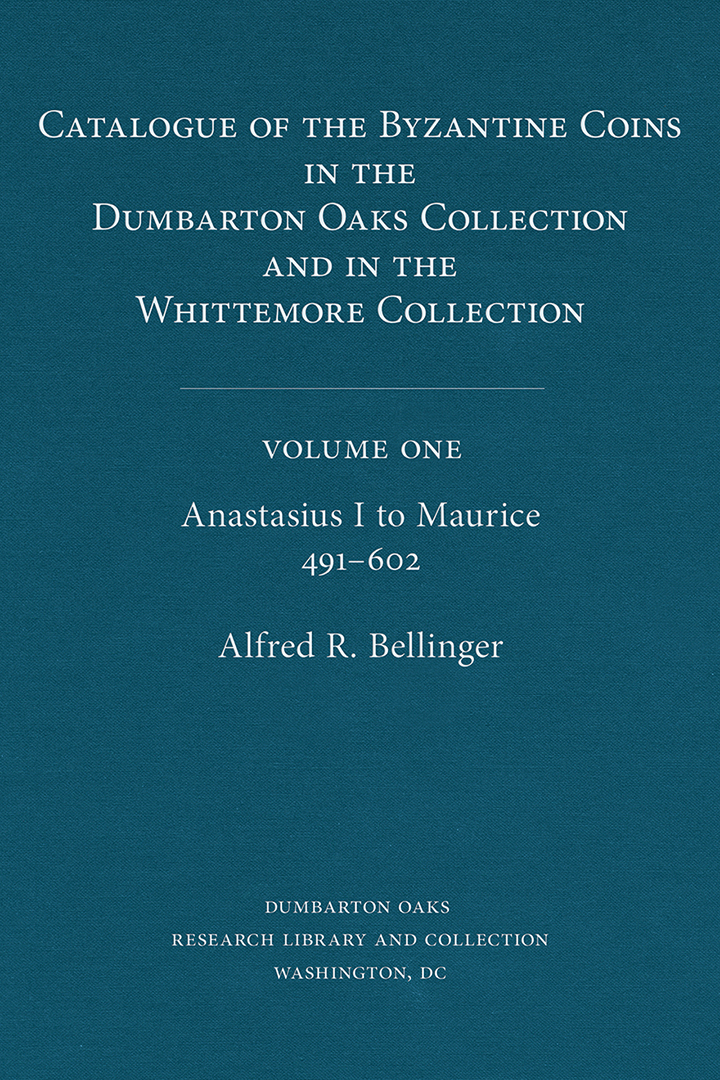 Catalogue of the Byzantine Coins in the Dumbarton Oaks Collection and in the Whittemore Collection, Volume 1