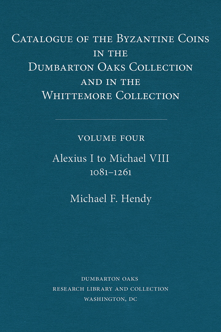 Catalogue of the Byzantine Coins in the Dumbarton Oaks Collection and in the Whittemore Collection, Volume 4