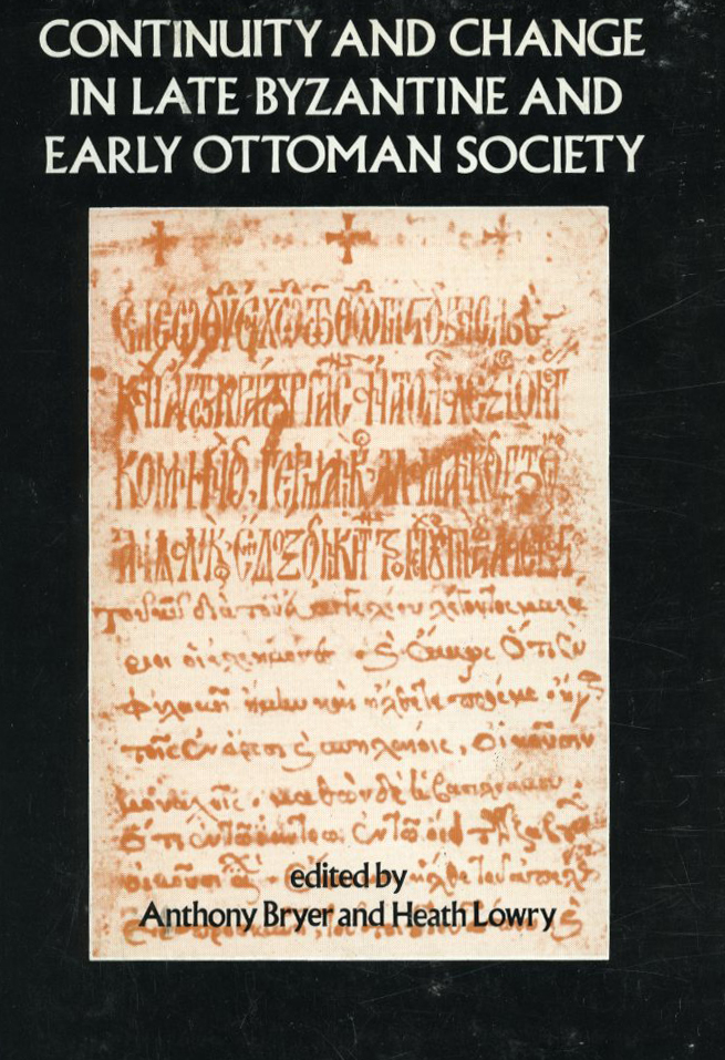 Continuity and Change in Late Byzantine and Early Ottoman Society