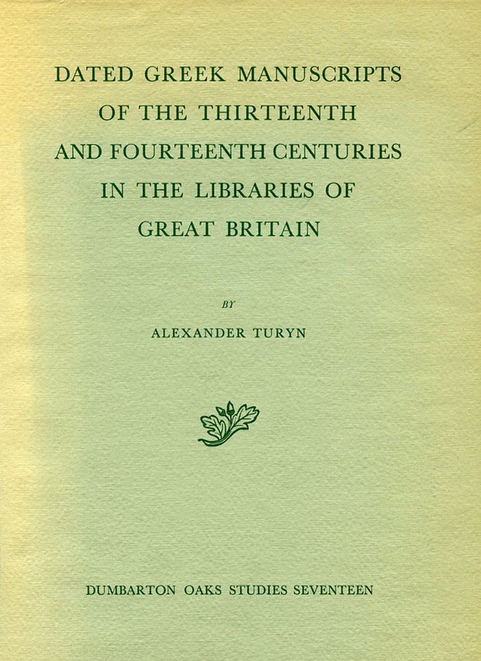 Dated Greek Manuscripts of the Thirteenth and Fourteenth Centuries in the Libraries of Great Britain