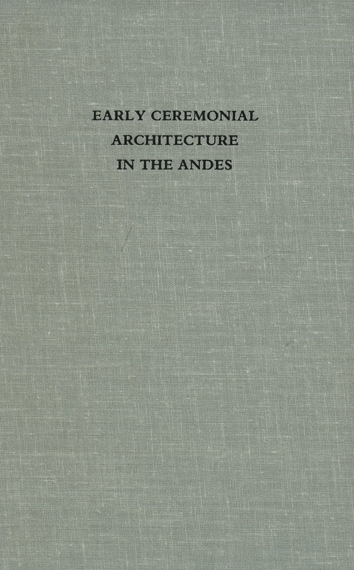 Early Ceremonial Architecture in the Andes