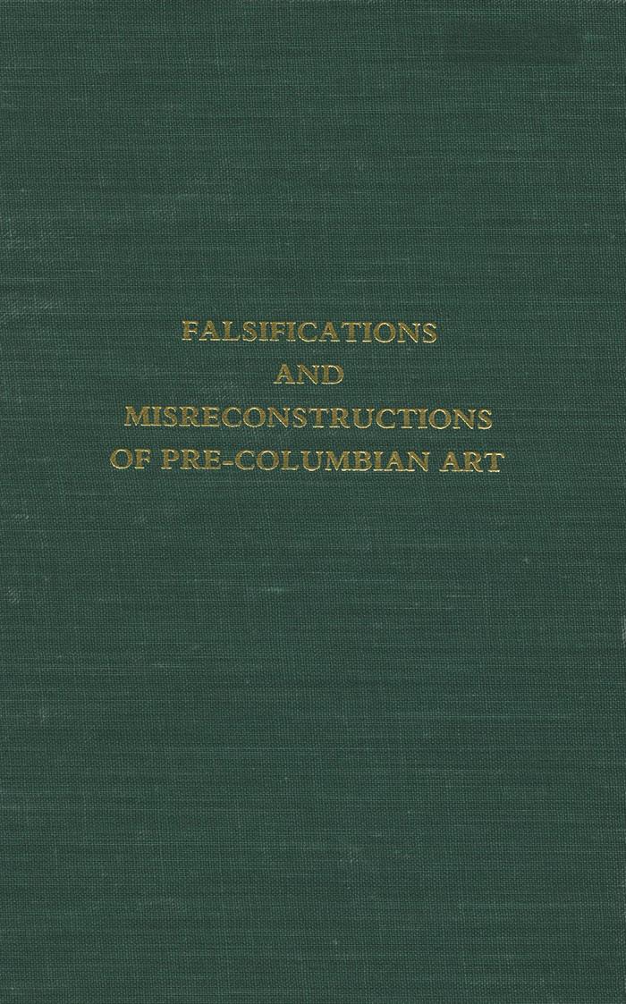 Falsifications and Misreconstructions of Pre-Columbian Art