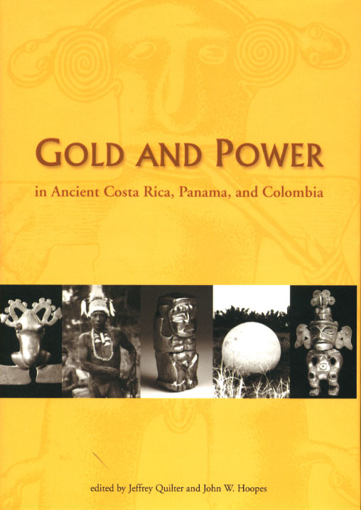 Gold and Power in Ancient Costa Rica, Panama, and Colombia