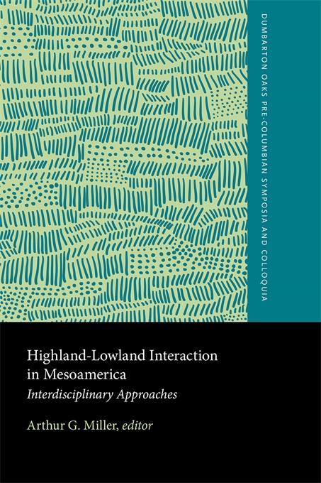 Highland-Lowland Interaction in Mesoamerica