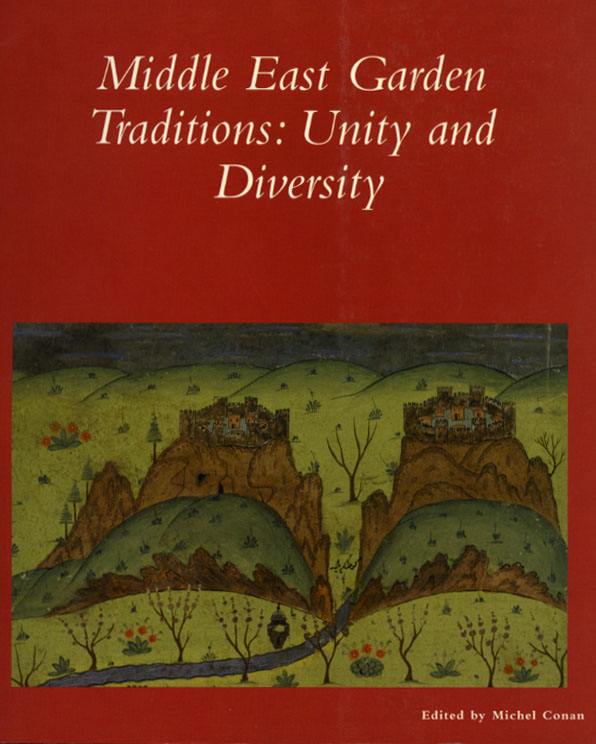 Middle East Garden Traditions: Unity and Diversity