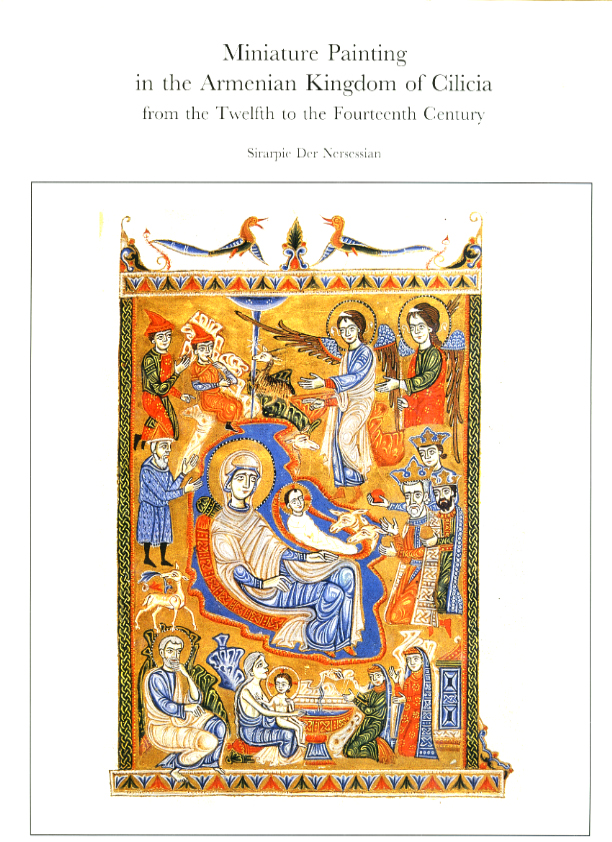 Miniature Painting in the Armenian Kingdom of Cilicia from the Twelfth to the Fourteenth Century