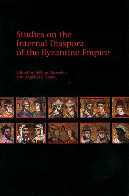Studies on the Internal Diaspora of the Byzantine Empire
