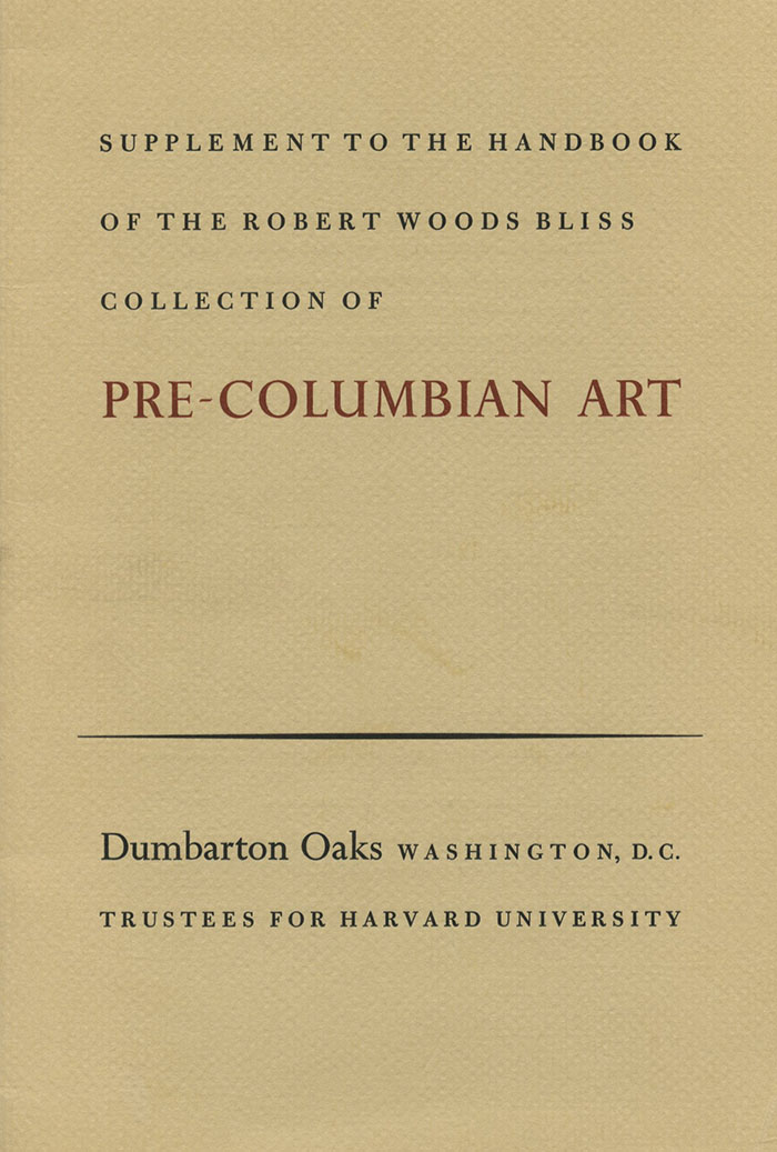 Supplement to the Handbook of the Robert Woods Bliss Collection of Pre-Columbian Art