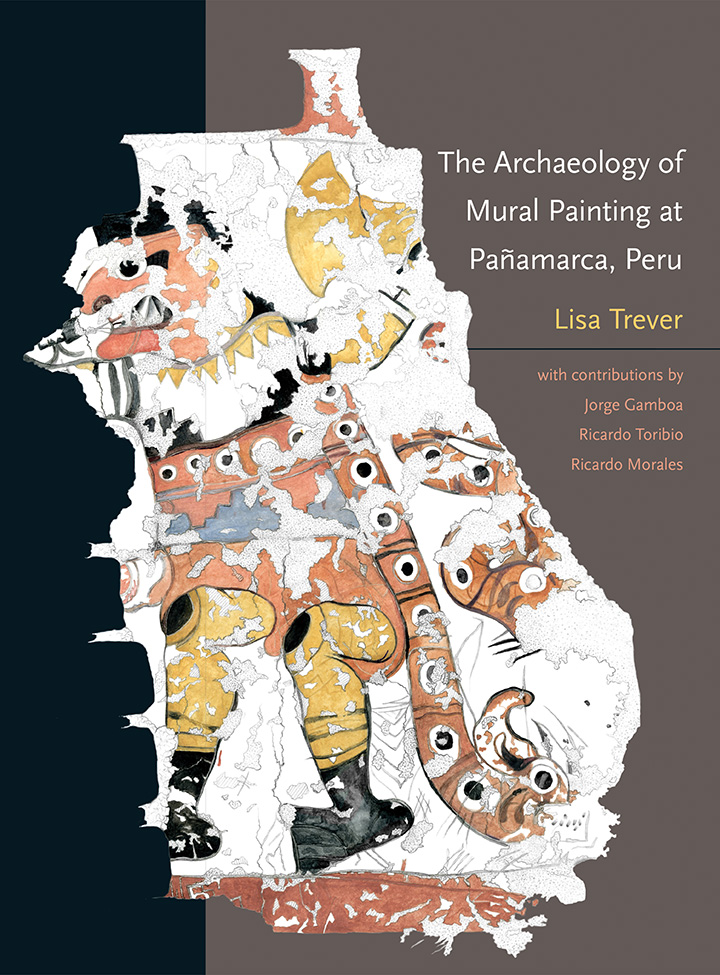 The Archaeology of Mural Painting at Pañamarca, Peru