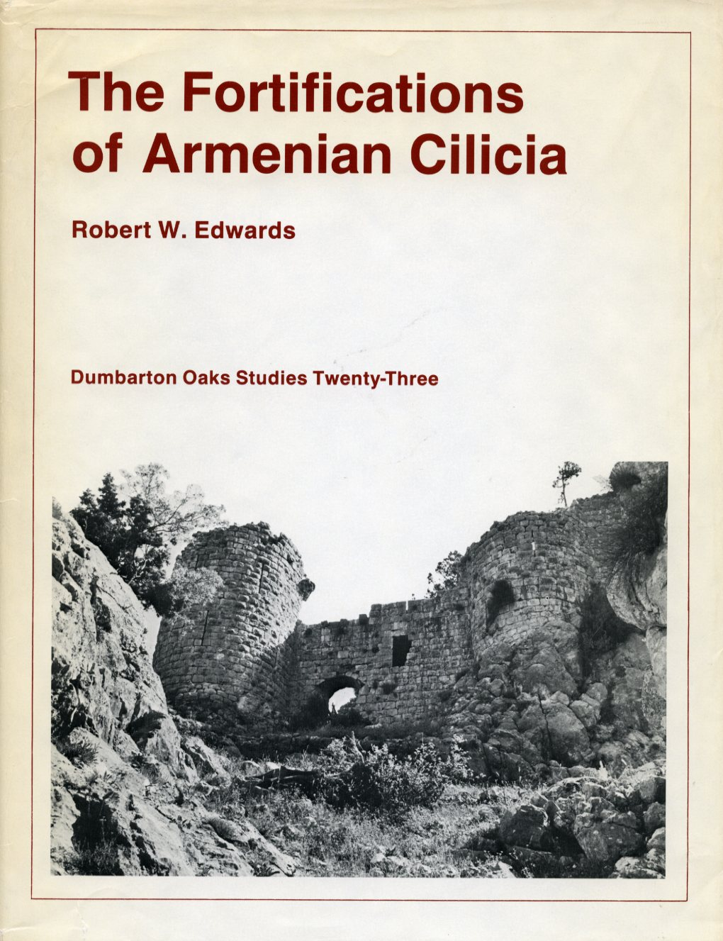 The Fortifications of Armenian Cilicia