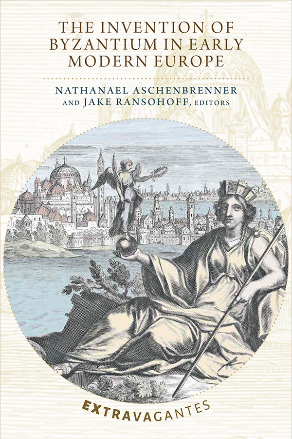 The Invention of Byzantium in Early Modern Europe