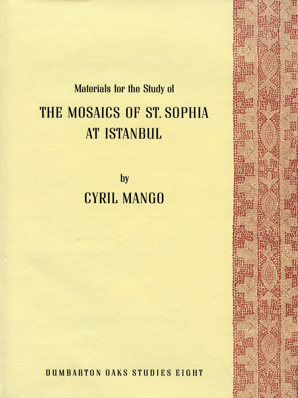 The Materials for the Study of the Mosaics of St. Sophia at Istanbul