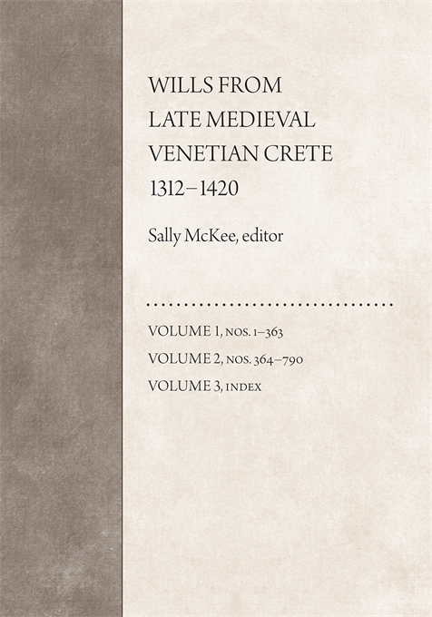 Wills from Late Medieval Venetian Crete, 1312–1420