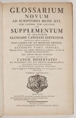Glossarium novum ad scriptores Medii Aevi, ... Demum adjuncta est Cangii Dissertatio de inferioris aevi aut imperii numismatibus, quam excipiunt emendationes typographicae ad postremam glossarii editionem