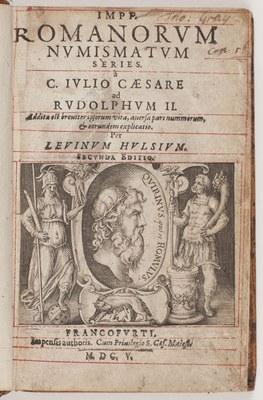 Impp. Romanorum numismatum series à C. Iulio Caesare ad Rudolphum II : addita est breviter ipsorum vita, aversa pars nummorum, & eorundem explicatio
