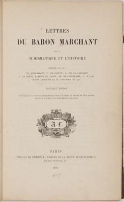 Lettres du Baron Marchant sur la numismatique et l'histoire.